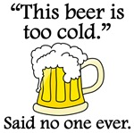 Said No One Ever: This Beer Is Too Cold
