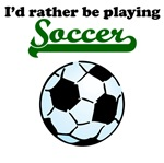 I'd Rather Be Playing Soccer