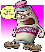 That's Right, Fuchsia!