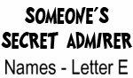 Secret Admirer: Names - Letter E