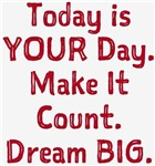 Make It Count Dream BIG Design