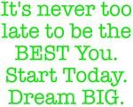 The BEST You Dream BIG, Design