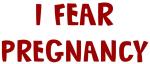I Fear PREGNANCY
