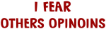 I Fear OTHERS OPINOINS