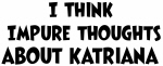 Katriana (impure thoughts}