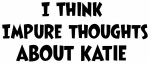 Katie (impure thoughts}