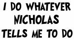Whatever Nicholas says