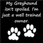 Well Trained Greyhound Owner