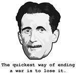 George Orwell quote, quickest way to end a war