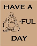 Have a Buddha Ful Day Buddhism Zen New Age