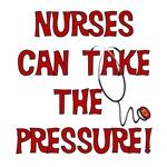 Nurses Can Take The Pressure