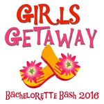 Girls Getaway 2016 T-shirts and Gifts