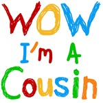 WOW I'm a Cousin Tshirts and Gifts