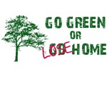 Go Green or Lose Home