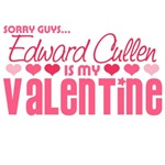 Sorry Guys Edward Cullen Is My Valentine T-Shirts