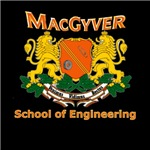 MacGyver School of Engineering.  Making impossibilities a reality.