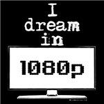 I Dream in 1080p!