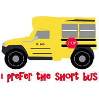 I PREFER THE SHORT BUS