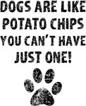 Dogs Are Like Chips