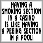 Having a smoking section in a casino...