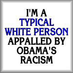 I'm a 'typical white person' appalled by Obama's..