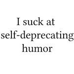 Self-Deprecating Humor