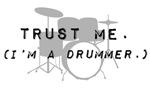 Trust the Drummer