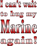 Can't wait to hug my Marine again!