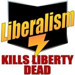 Liberalism Kills Liberty Dead