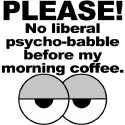 No Psychobabble Conservative T-Shirts and Gifts
