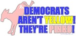 Democrats Are Pinko T-shirts & Gifts