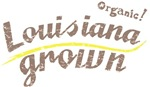 Organic! Louisiana Grown! 