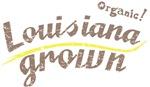 Organic! Louisiana Grown!