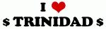 I Love $ TRINIDAD $