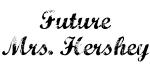 Future Mrs. Hershey