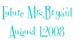 Future Mrs.Bryant August 1,2008