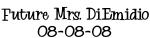 Future Mrs. DiEmidio 08-08-08
