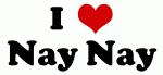 I Love Nay Nay