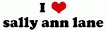 I Love sally ann lane