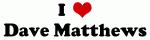 I Love Dave Matthews
