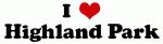 I Love Highland Park