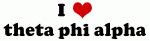 I Love theta phi alpha