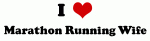 I Love Marathon Running Wife
