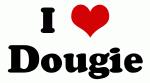 I Love Dougie