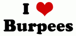 I Love Burpees