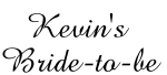 Kevin's  Bride-to-be