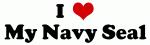 I Love My Navy Seal