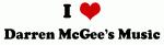 I Love Darren McGee's Music