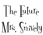 The Future Mrs. Snively