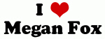 I Love Megan Fox
